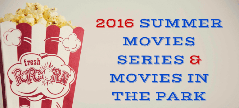 2016 SUMMER MOVIES & MOVIES IN THE PARK